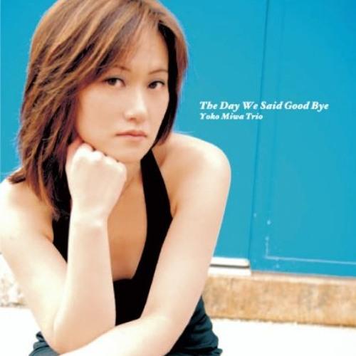 YokoMiwa-TheDayWeSaidGoodbye