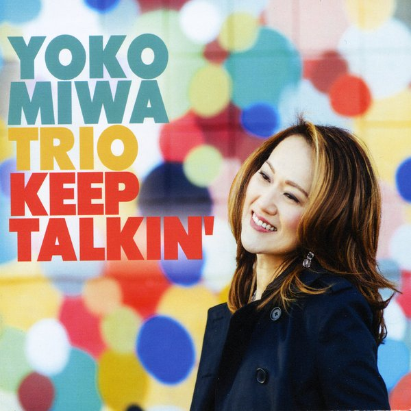 Keep Talkin' - new CD from Yoko Miwa Trio