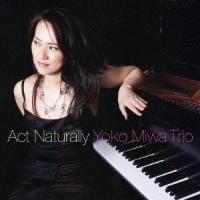 Act Naturally - Yoko Miwa Trio