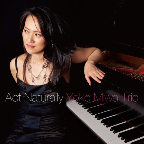 Act Naturally - Yoko Miwa Trio