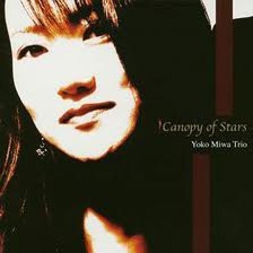 Canopy Of Stars - Yoko Miwa Trio