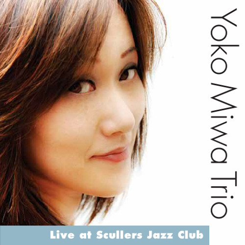 Live At Scullers Jazz Club - Yoko Miwa Trio