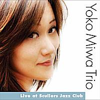 Live At Scullers Jazz Club - Yoko Miwa Trio