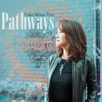 Pathways - Yoko Miwa Trio