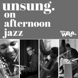 WBGO - Unsung on Afternoon Jazz