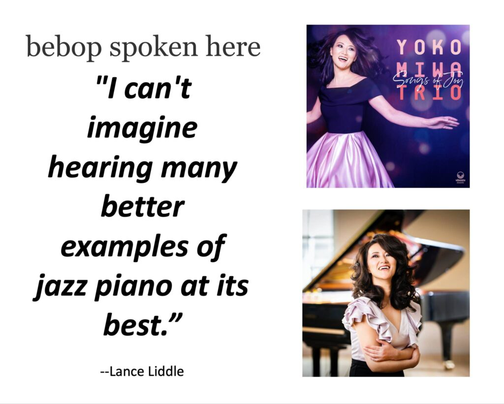 "Bebop Spoken Here says ""I can't imagine hearing many better examples of jazz piano at its best."" about Yoko Miwa"